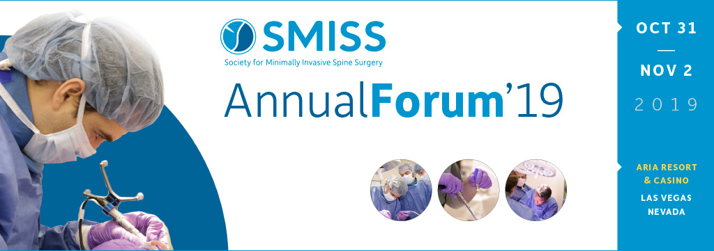 SMISS - Society for Minimally Invasive Spine Surgery - Annual Forum 2019 - CME Course