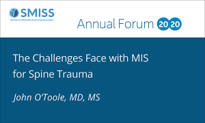 The Challenges Face with MIS for Spine Trauma