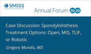 Case Discussion: Spondylolisthesis Treatment Options: Open, MIS, TLIF, or Robotic