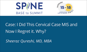 Case: I Did This Cervical Case MIS and Now I Regret it. Why?